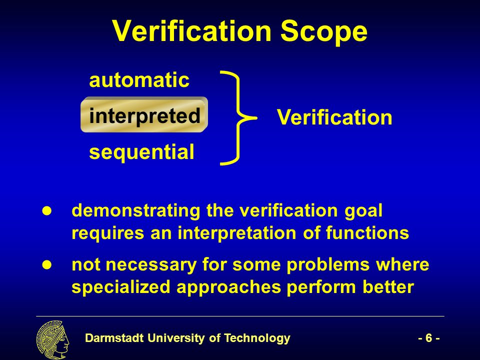 Darmstadt University of Technology- 17 - equivalence of subterms is sufficient in most cases to reveal equivalences of terms 4.