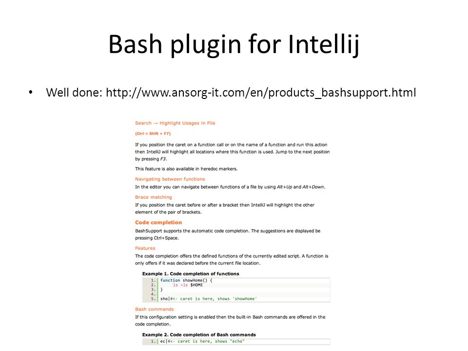 Bash plugin for Intellij Well done: http://www.ansorg-it.com/en/products_bashsupport.html