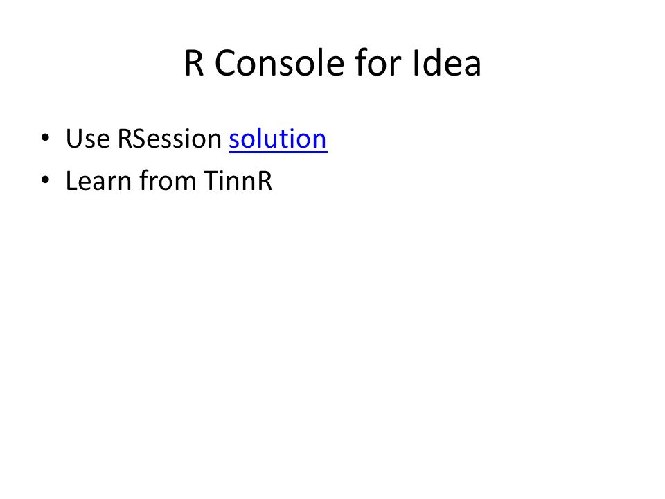 R Console for Idea Use RSession solutionsolution Learn from TinnR