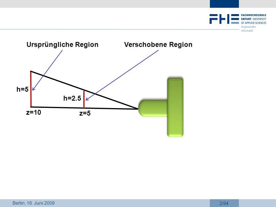 Berlin, 16. Juni 2009 2/94 z=10 z=5 h=5 h=2.5 Ursprüngliche RegionVerschobene Region