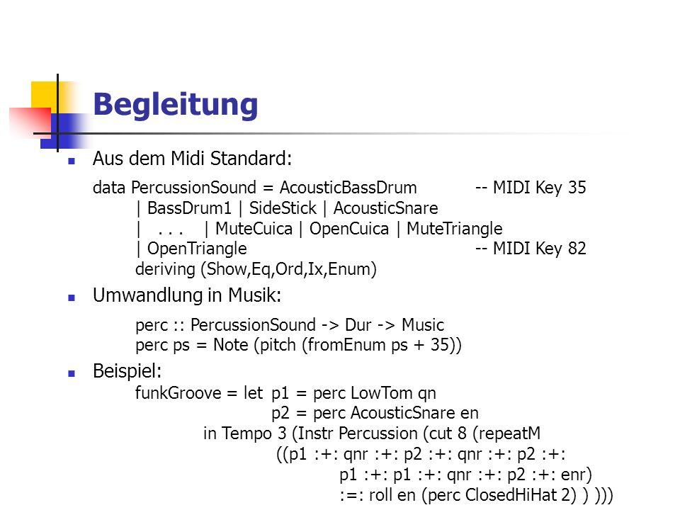 Begleitung Aus dem Midi Standard: data PercussionSound = AcousticBassDrum-- MIDI Key 35 | BassDrum1 | SideStick | AcousticSnare |...