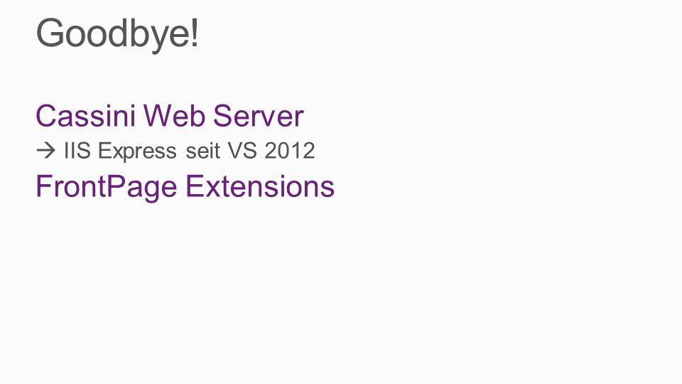 VS2013 One ASP.NET Scaffolding «Artery» Neuer HTML Editor Intellisense für HTML, Razor, AngularJS, KnockoutJS, Handlebars Verbesserter Azure Support Windows Azure SDK 2.2; geht auch mit VS2012 View in Browser, Browser Link Bi-direktionaler Channel mit SignalR Basiert auf Web Standards (Web Sockets etc.)