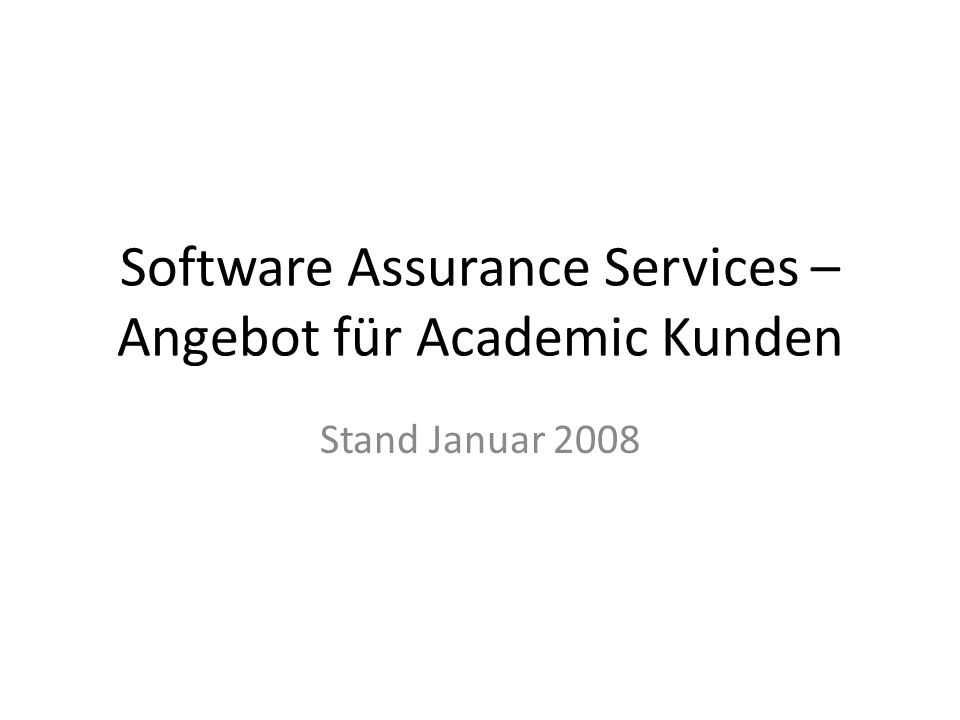 Software Assurance Services – Angebot für Academic Kunden Stand Januar 2008