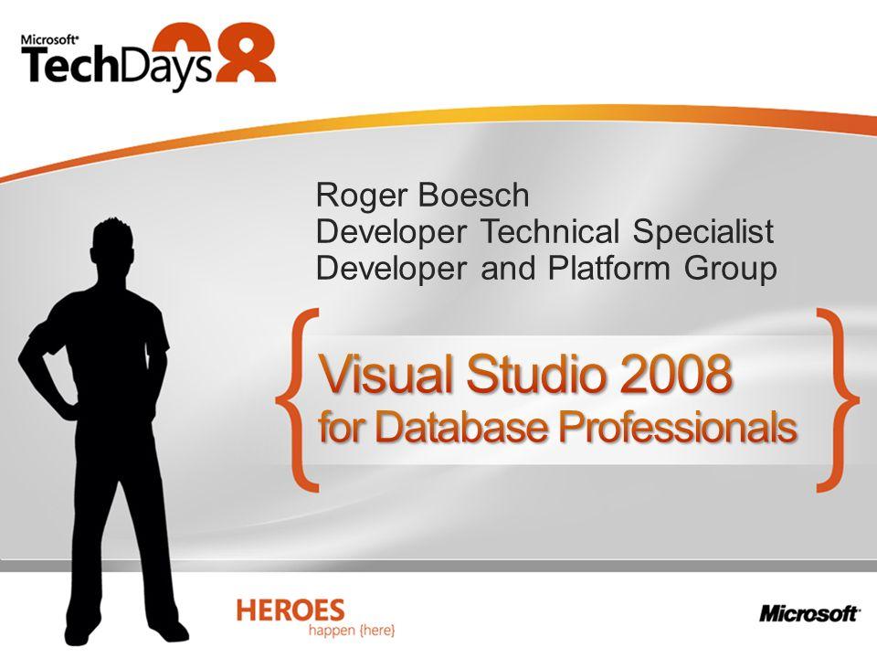 Visual Studio 2008 for Database Professionals Database Development Lifecycle (DDLC) Database Deployment