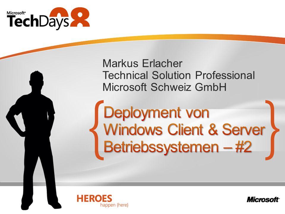 Markus Erlacher Technical Solution Professional Microsoft Schweiz GmbH