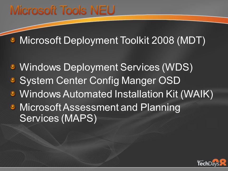 Microsoft Deployment Toolkit 2008 (MDT) Windows Deployment Services (WDS) System Center Config Manger OSD Windows Automated Installation Kit (WAIK) Mi