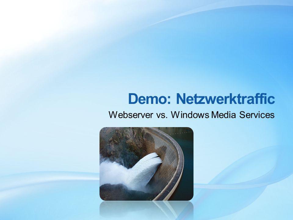 Demo: Netzwerktraffic Webserver vs. Windows Media Services