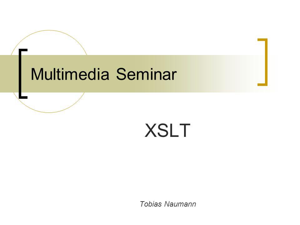 Multimedia Seminar XSLT Tobias Naumann