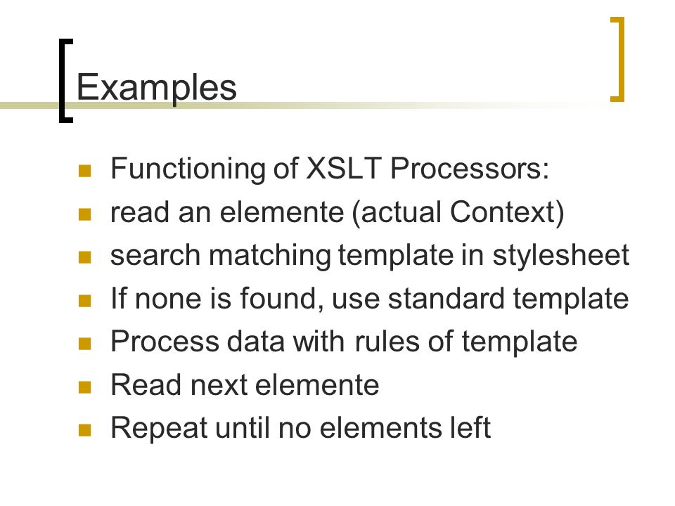 Functioning of XSLT Processors: read an elemente (actual Context) search matching template in stylesheet If none is found, use standard template Proce