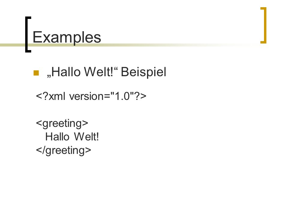 Examples Hallo Welt! Beispiel Hallo Welt!