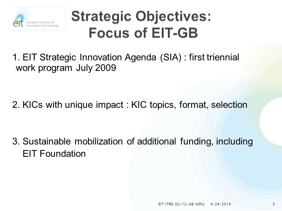 1.EIT Strategic Innovation Agenda (SIA) : first triennial work program July 2009 2.