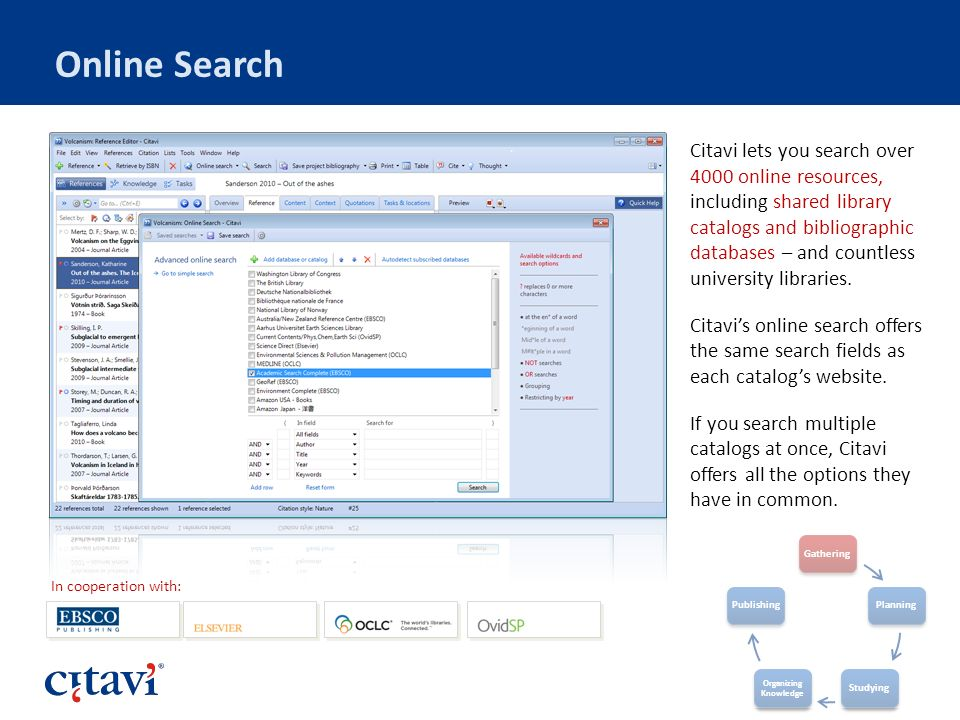 Online Search Citavi lets you search over 4000 online resources, including shared library catalogs and bibliographic databases – and countless univers