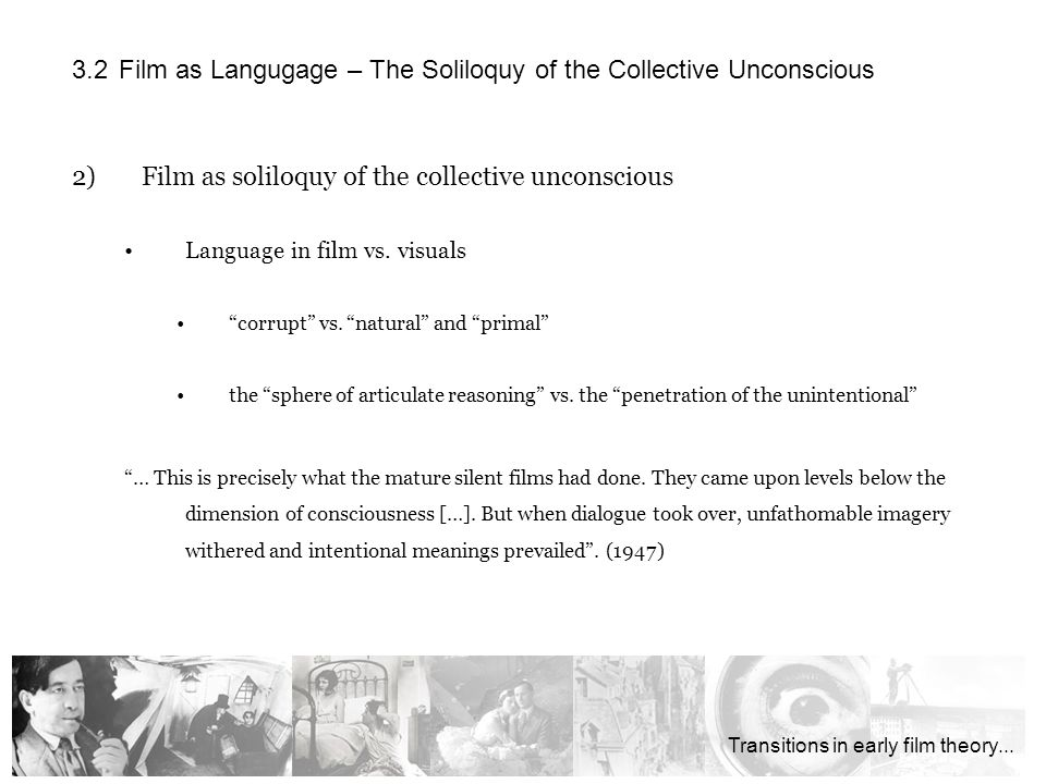 2)Film as soliloquy of the collective unconscious Language in film vs.