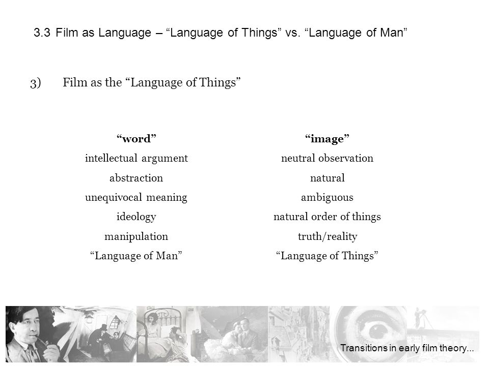 3)Film as the Language of Things … die Einheit alles Tönenden überhaupt … 3.3 Film as Language – Language of Things vs.