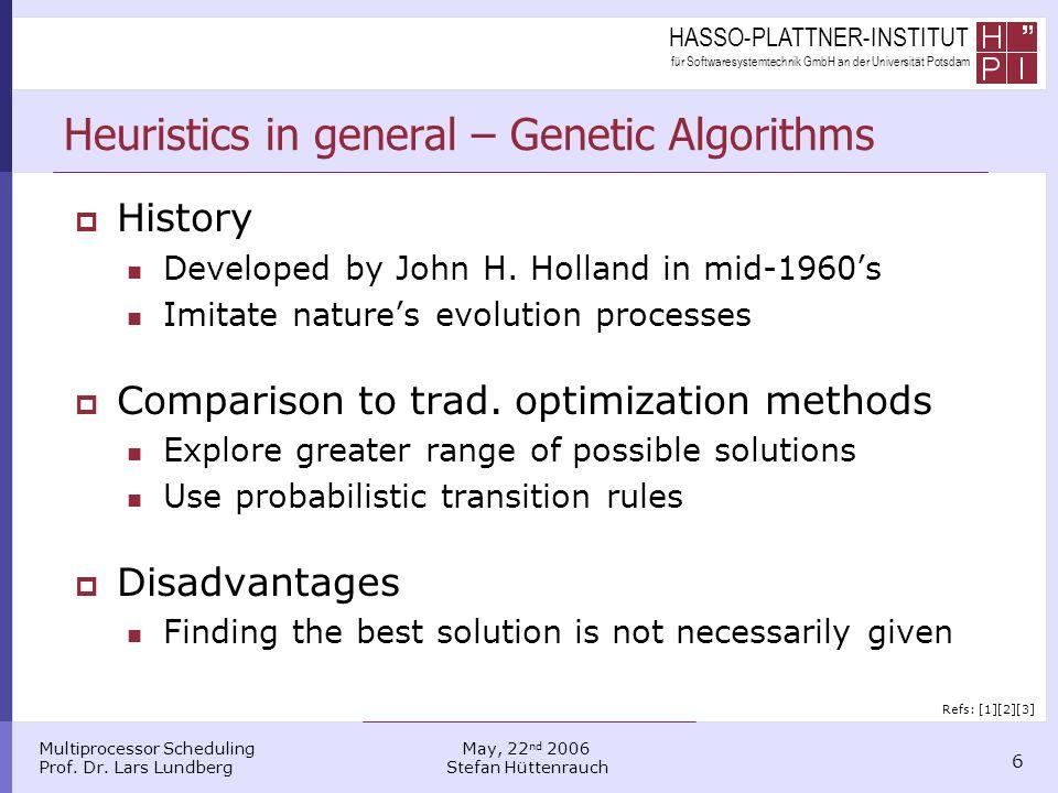 HASSO-PLATTNER-INSTITUT für Softwaresystemtechnik GmbH an der Universität Potsdam Multiprocessor Scheduling Prof. Dr. Lars Lundberg 6 May, 22 nd 2006