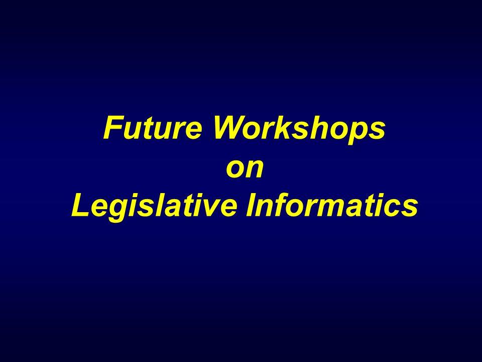 Future Workshops on Legislative Informatics
