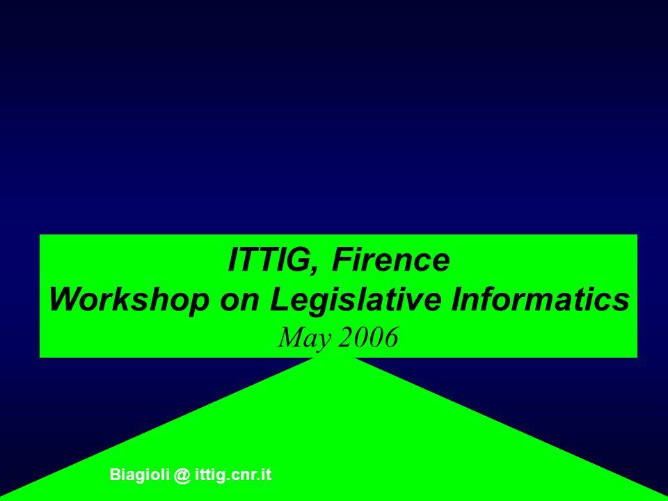 ITTIG, Firence Workshop on Legislative Informatics May 2006 Biagioli @ ittig.cnr.it