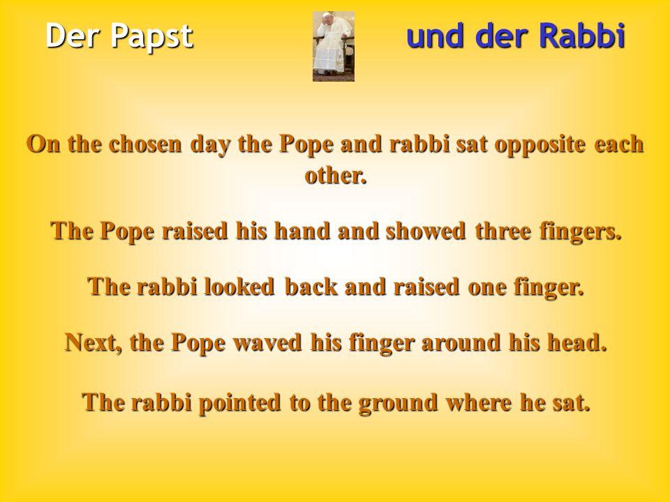 Der Papst und der Rabbi On the chosen day the Pope and rabbi sat opposite each other.