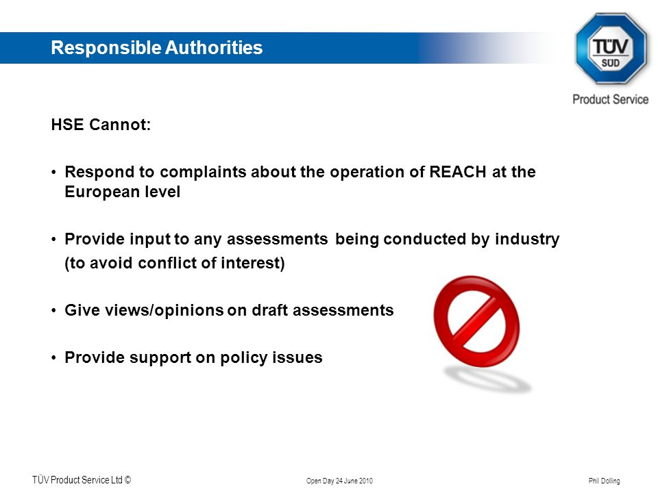 Klicken Sie, um das Titelformat zu bearbeiten TÜV Product Service Ltd © Open Day 24 June 2010 Phil Dolling Main features of the Directive - REA Authorisation Some SVHC will eventually require authorisation ECHA recommend SVHC to European commission Annex XIV list.