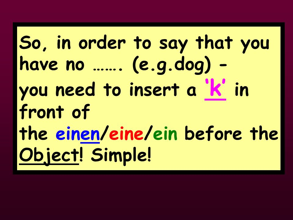 Have you noticed…..? einen Hund has become k einen Hund