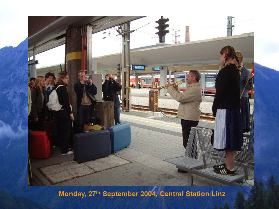 Monday, 27 th September 2004, Central Station Linz