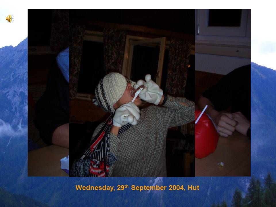 Wednesday, 29 th September 2004, Hut