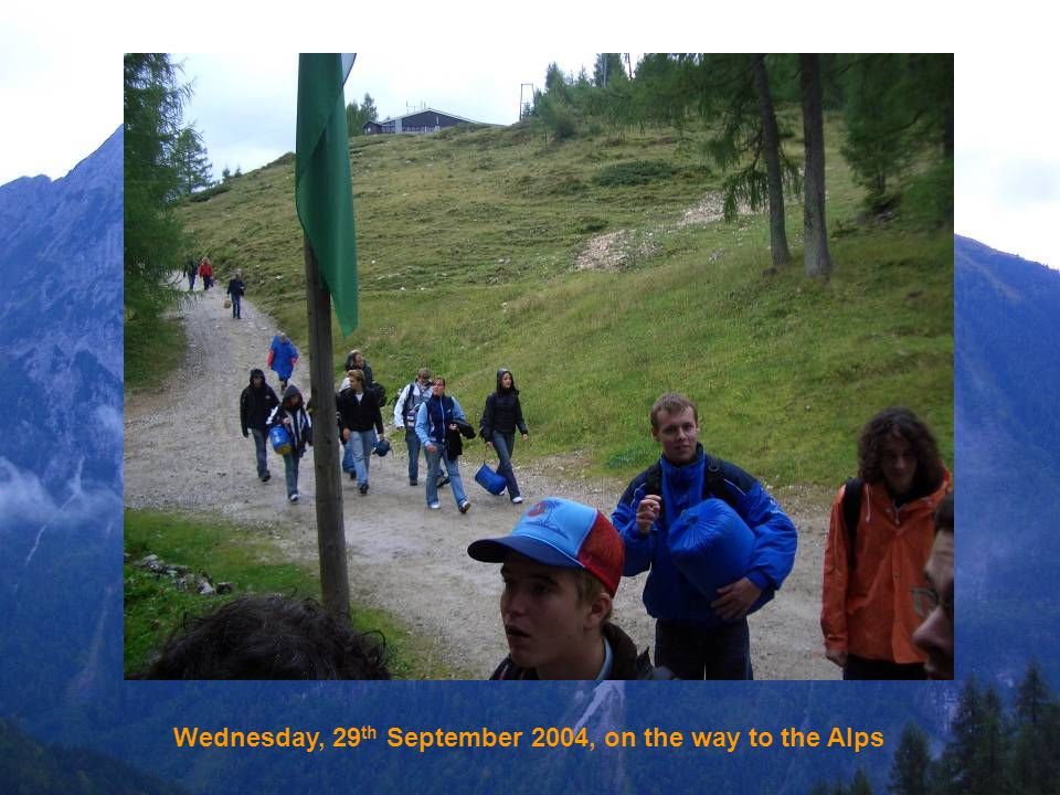 Wednesday, 29 th September 2004, on the way to the Alps