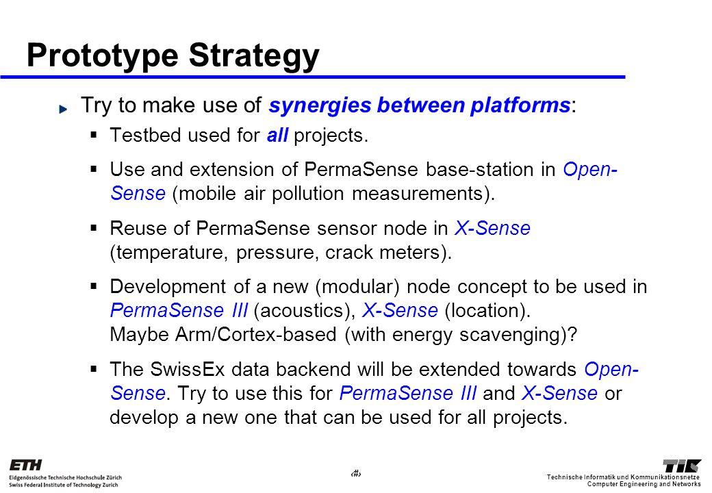 35 Computer Engineering and Networks Technische Informatik und Kommunikationsnetze Prototype Strategy Try to make use of synergies between platforms: