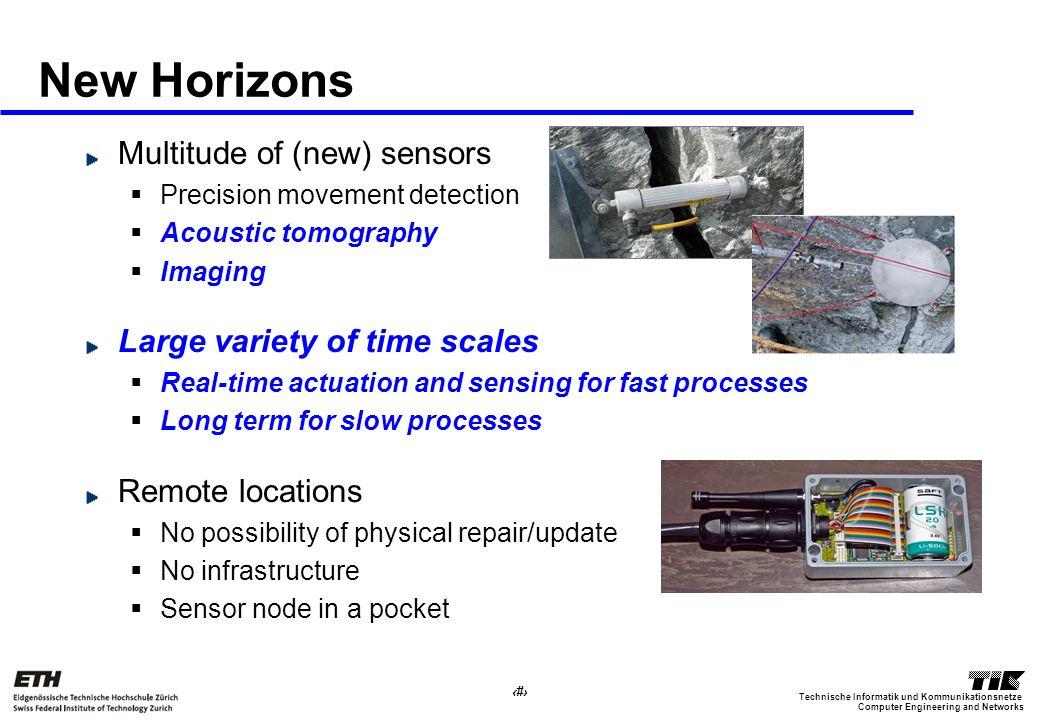 5 Computer Engineering and Networks Technische Informatik und Kommunikationsnetze New Horizons Multitude of (new) sensors Precision movement detection