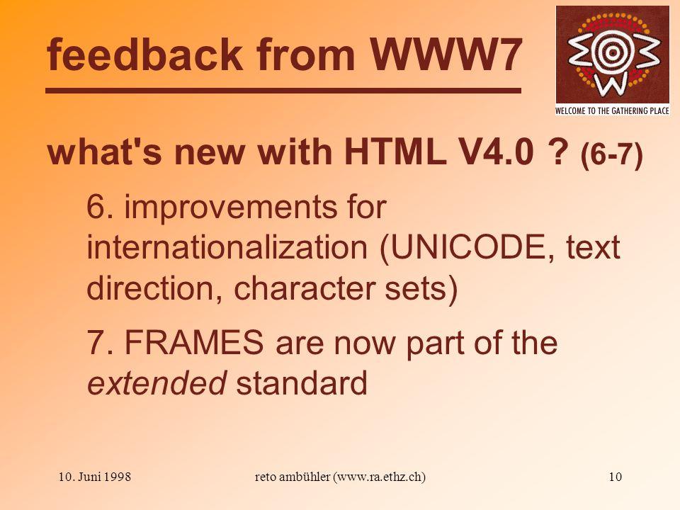 10. Juni 1998reto ambühler (www.ra.ethz.ch)10 what s new with HTML V4.0 .