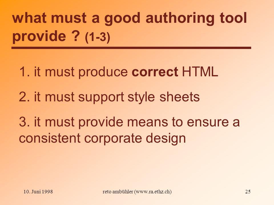 10. Juni 1998reto ambühler (www.ra.ethz.ch)25 what must a good authoring tool provide .