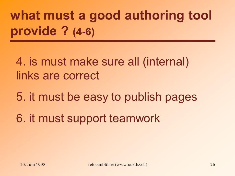 10. Juni 1998reto ambühler (www.ra.ethz.ch)26 what must a good authoring tool provide .