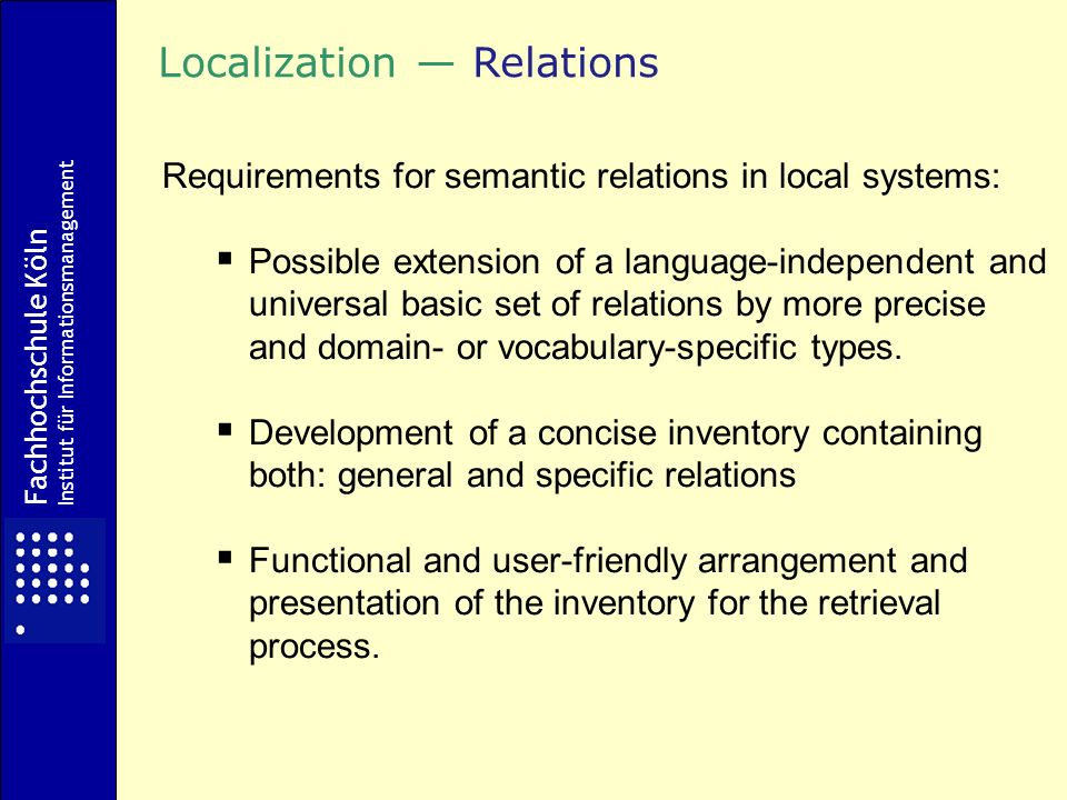Requirements for semantic relations in local systems: Possible extension of a language-independent and universal basic set of relations by more precise and domain- or vocabulary-specific types.