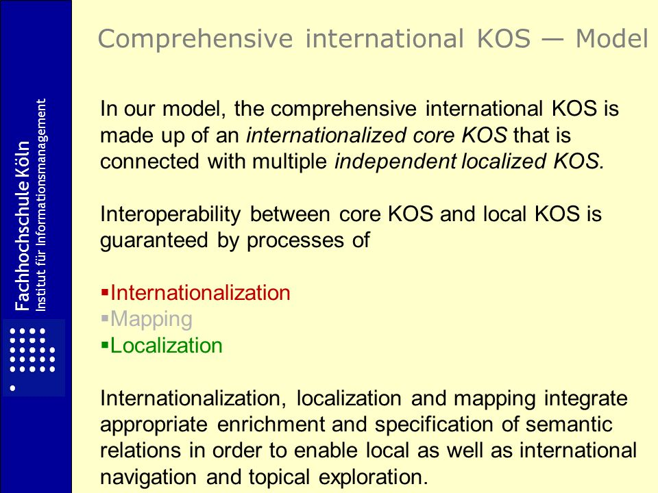 In our model, the comprehensive international KOS is made up of an internationalized core KOS that is connected with multiple independent localized KOS.