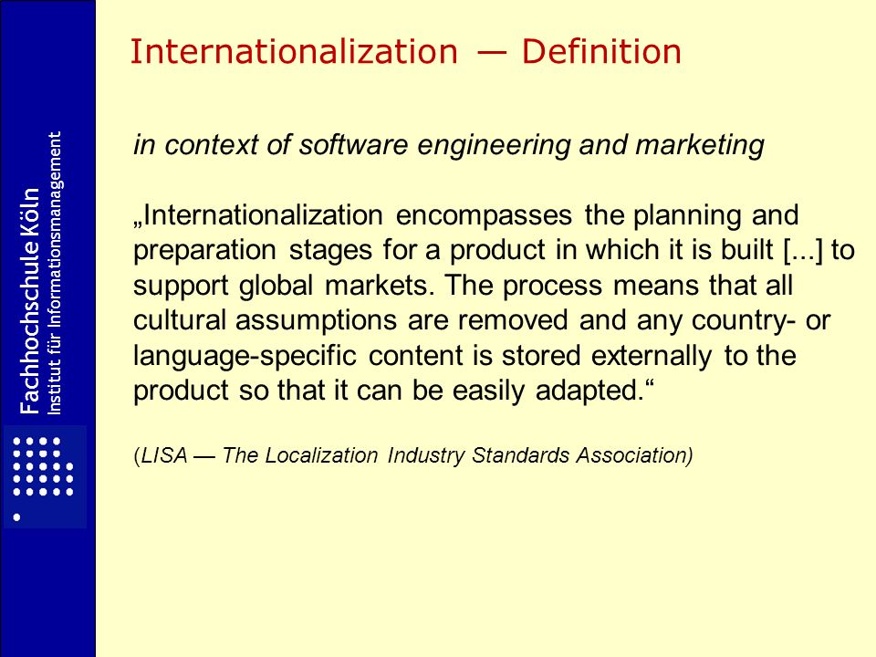 in context of software engineering and marketing Internationalization encompasses the planning and preparation stages for a product in which it is built [...] to support global markets.