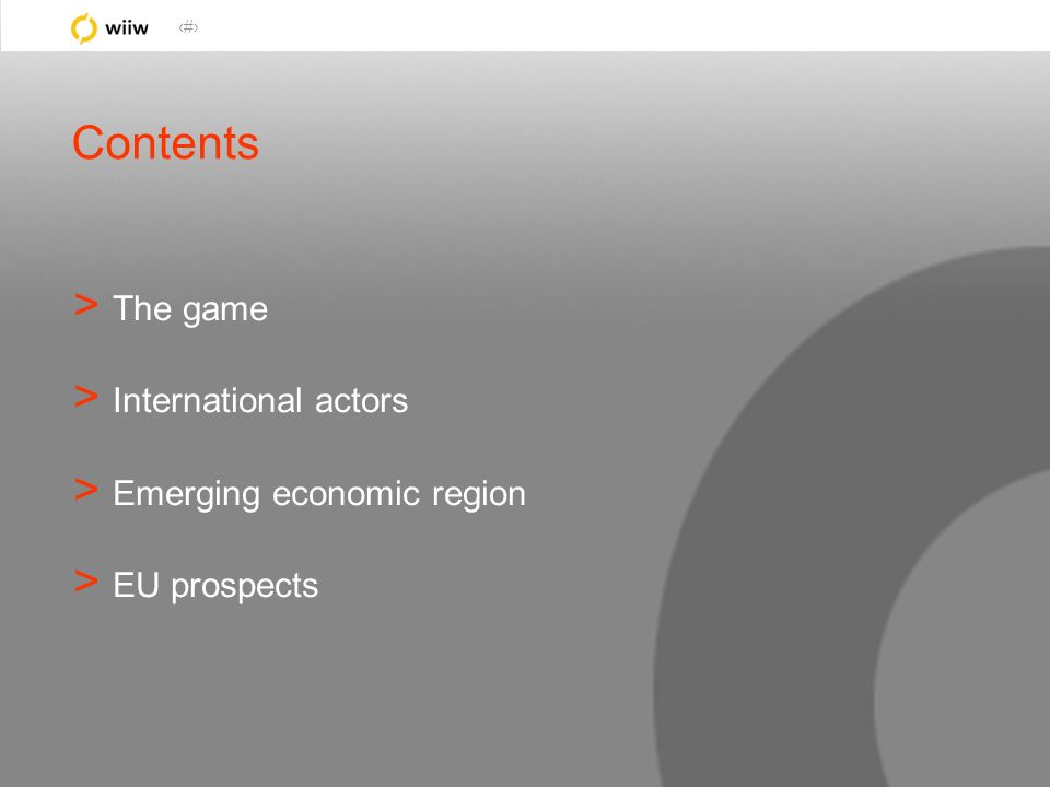 2 Contents > The game > International actors > Emerging economic region > EU prospects
