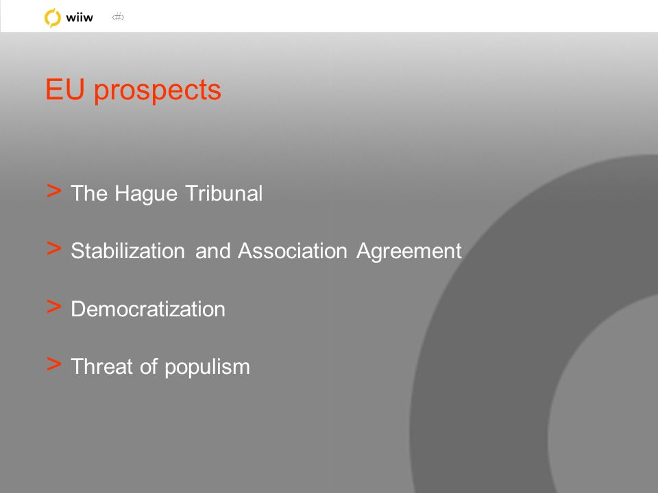 49 EU prospects > The Hague Tribunal > Stabilization and Association Agreement > Democratization > Threat of populism