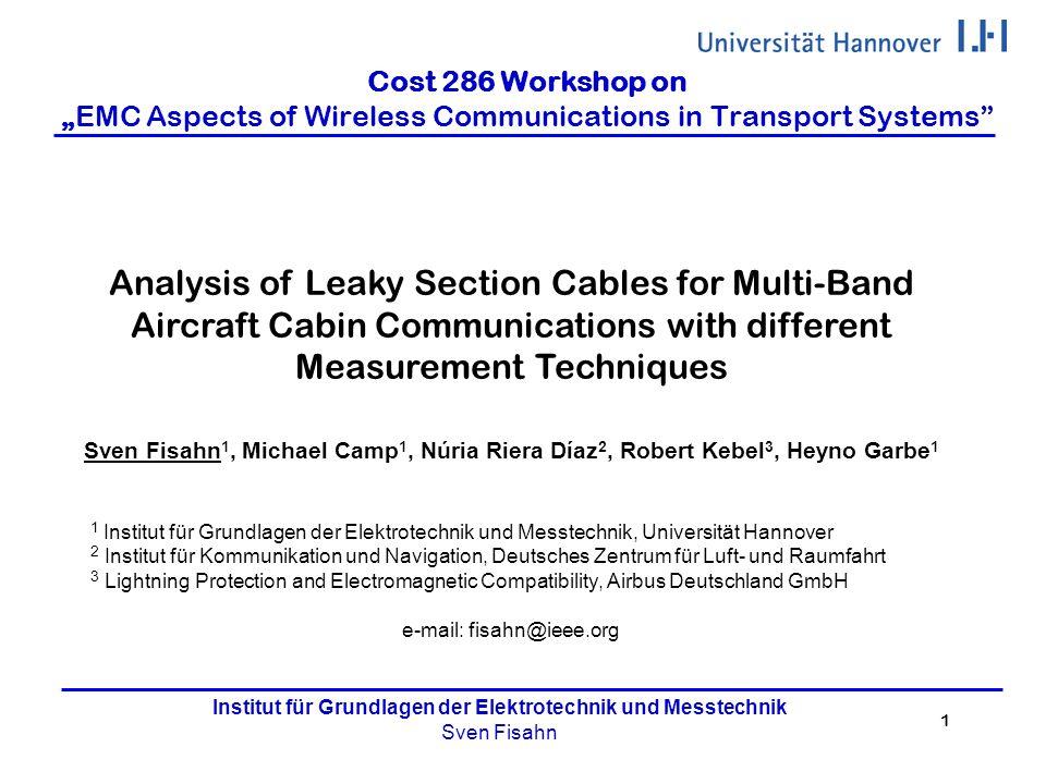 1 Institut für Grundlagen der Elektrotechnik und Messtechnik Sven Fisahn Cost 286 Workshop onEMC Aspects of Wireless Communications in Transport Syste