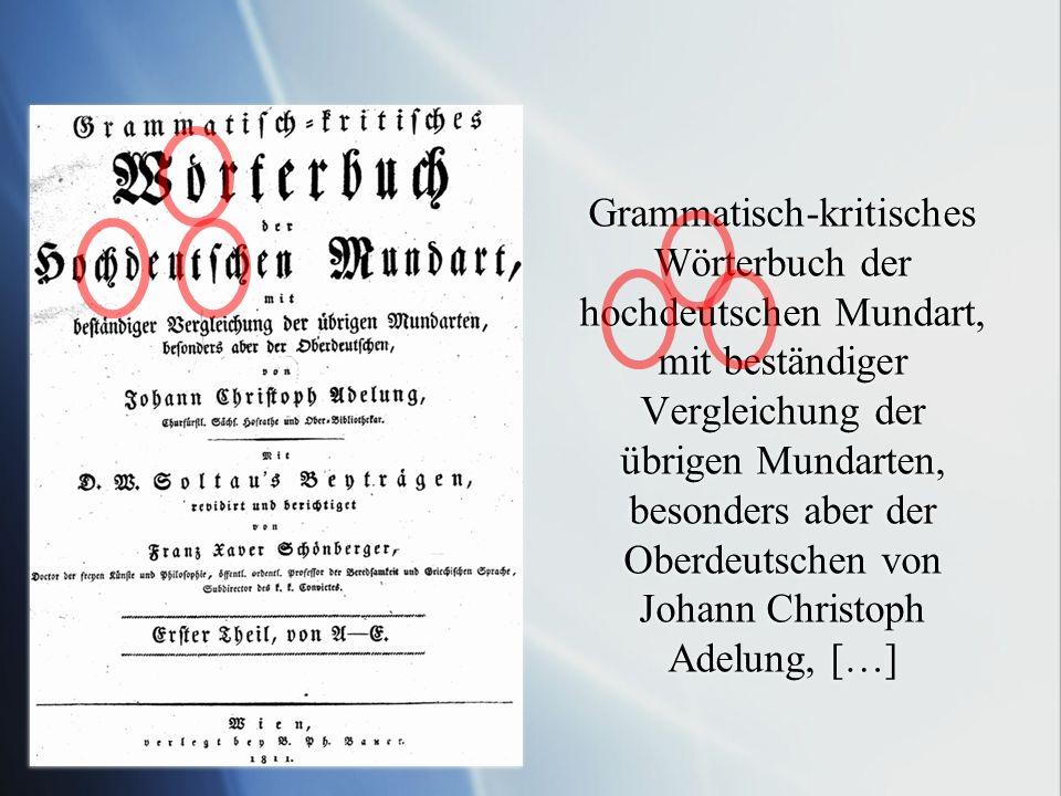 Grammatisch-kritisches Wörterbuch der hochdeutschen Mundart, mit beständiger Vergleichung der übrigen Mundarten, besonders aber der Oberdeutschen von