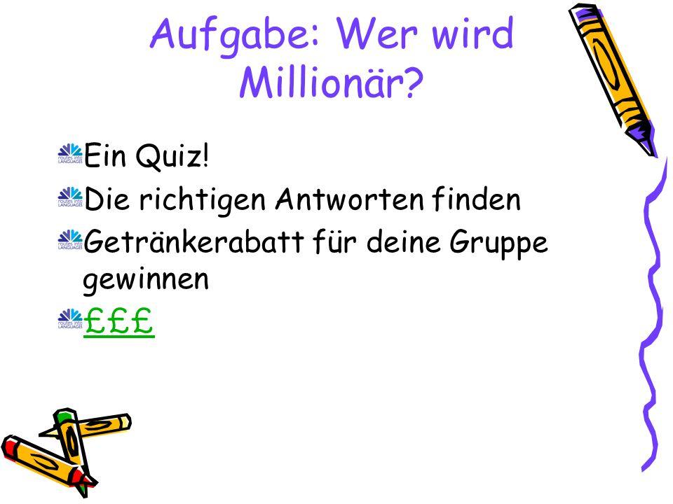 Aufgabe: Wer wird Millionär. Ein Quiz.
