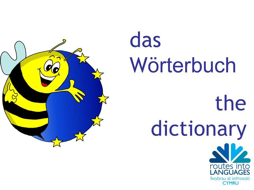 das W örterbuch the dictionary