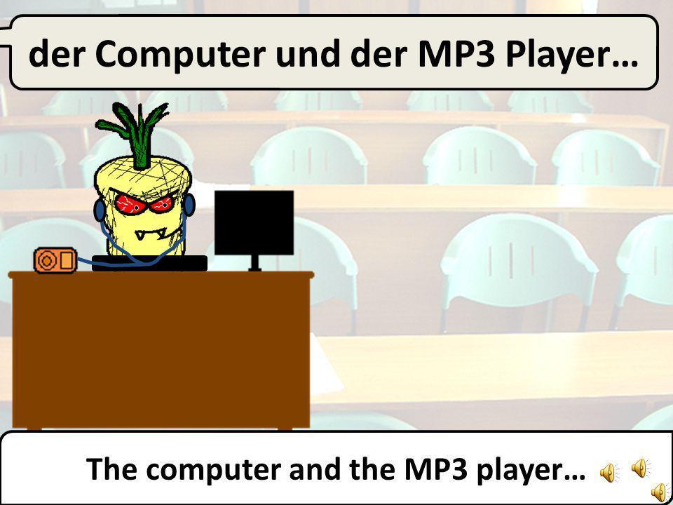 der Computer… The computer…