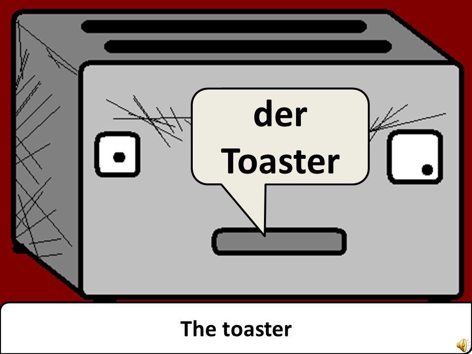 The dishwasher die Spülmaschine
