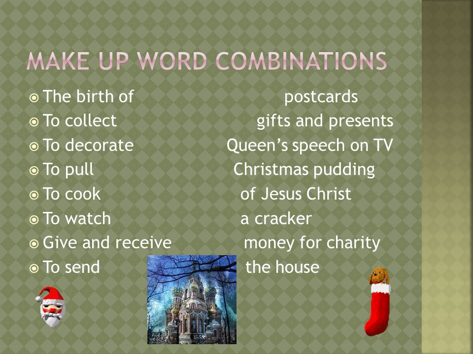 The birth of postcards To collect gifts and presents To decorate Queens speech on TV To pull Christmas pudding To cook of Jesus Christ To watch a cracker Give and receive money for charity To send the house