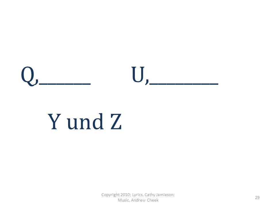 A,____E,_________ I,_______ M,_______ Copyright 2010; Lyrics, Cathy Jamieson; Music, Andrew Cheek 28