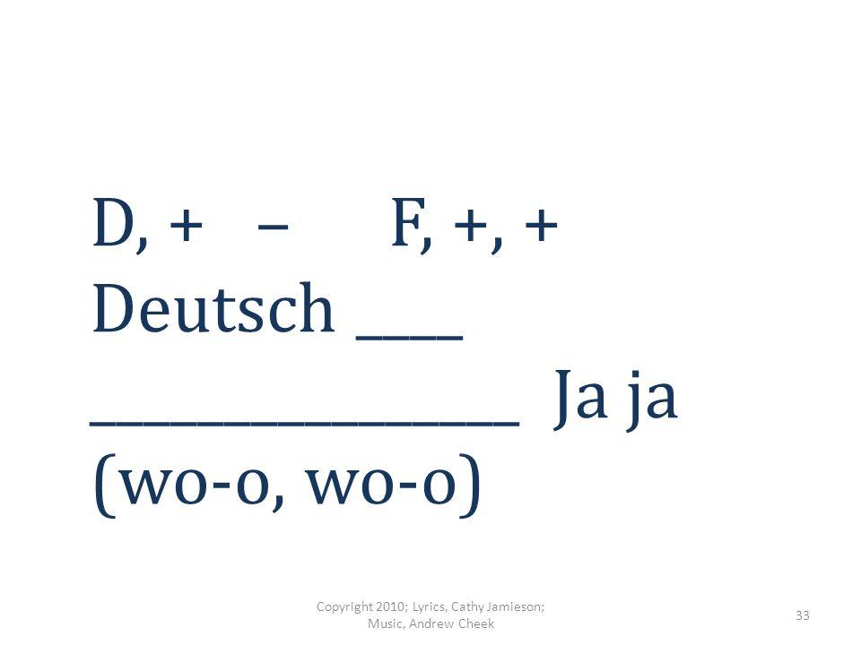 A, B und C Deutsch ________________ ______ _______ ______ Copyright 2010; Lyrics, Cathy Jamieson; Music, Andrew Cheek 32