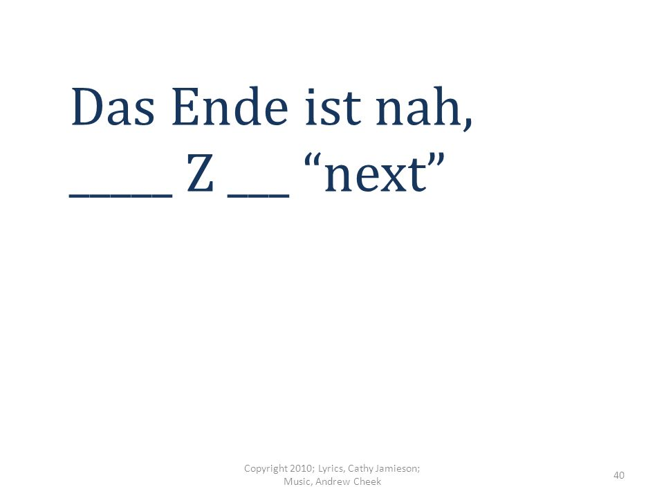X ist nix – Y Wer braucht _____ ____.