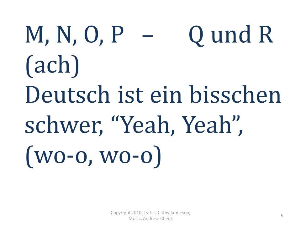 I, J – K und L Wir lernen doch sehr schnell Copyright 2010; Lyrics, Cathy Jamieson; Music, Andrew Cheek 4