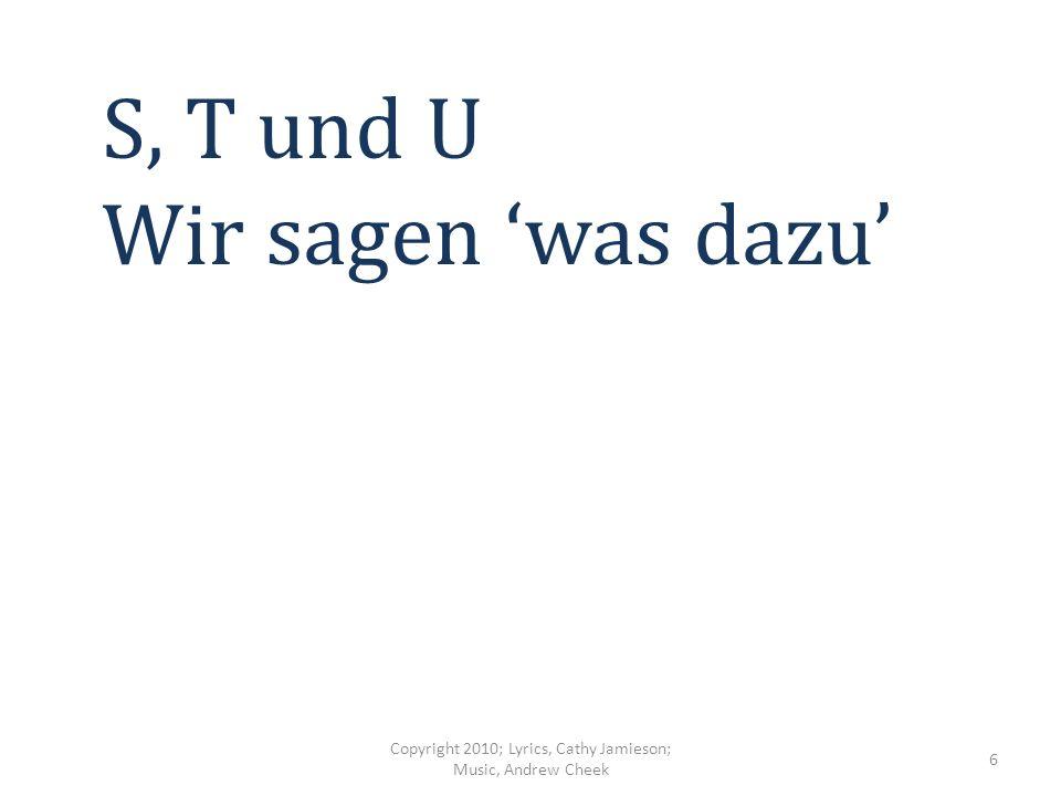 M, N, O, P – Q und R (ach) Deutsch ist ein bisschen schwer, Yeah, Yeah, (wo-o, wo-o) Copyright 2010; Lyrics, Cathy Jamieson; Music, Andrew Cheek 5