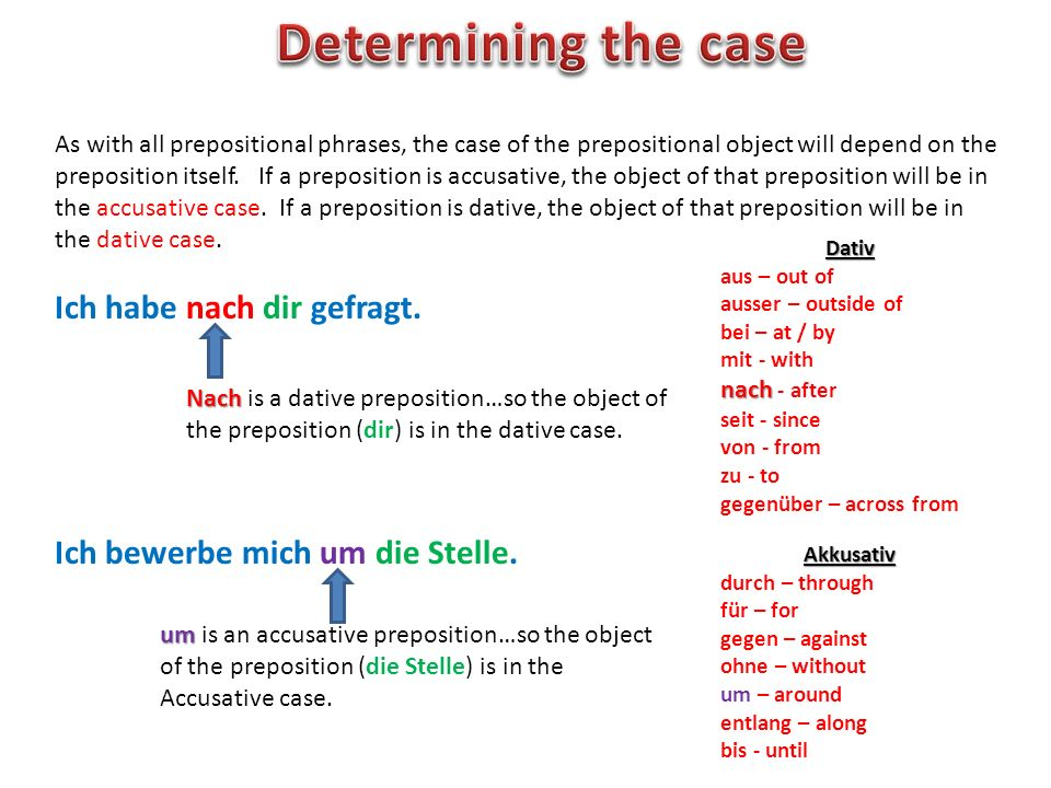 Two-way prepositions (Wechselpräpositionen) may take either the accusative case or the dative case.